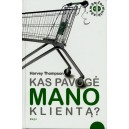 Kas pavogė mano klientą? / Harvey Thompson