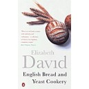 English Bread and Yeast Cookery / Elizabeth David