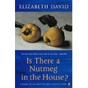 Is There a Nutmeg in the House? / Elizabeth David