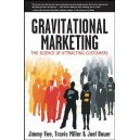 Gravitational Marketing: The Science of Attracting Customers / Jimmy Vee, Travis Miller, Joel Bauer