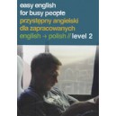 Easy English for busy People: English - Polish 2 / Helen Costello